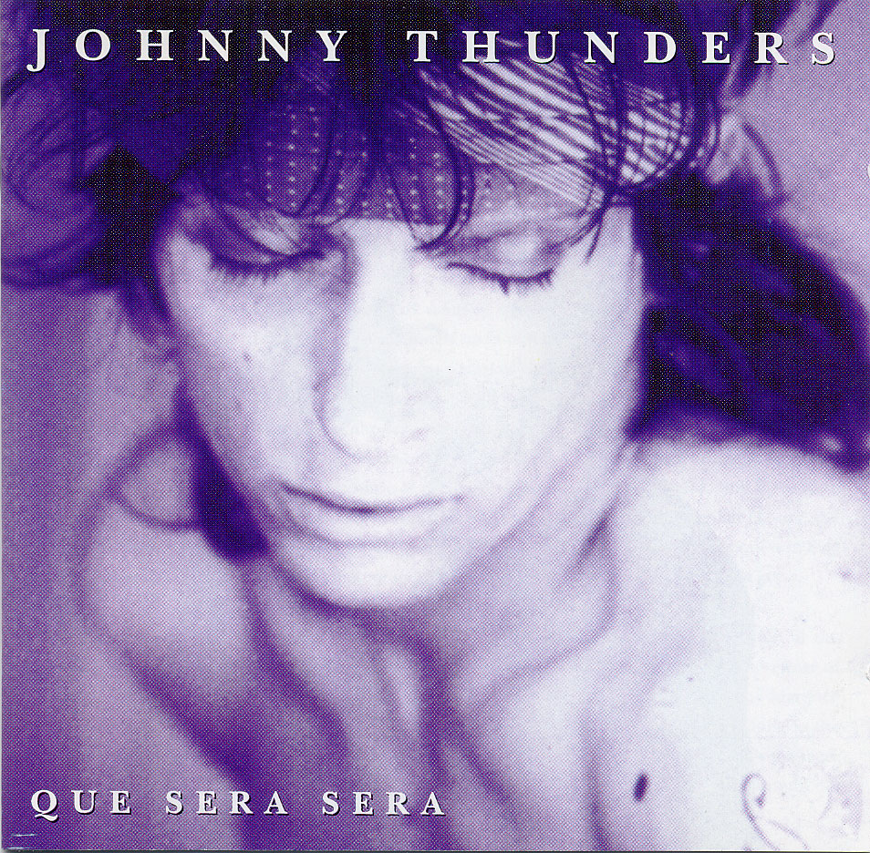 Johnny Thunders 'Que Sera Sera'